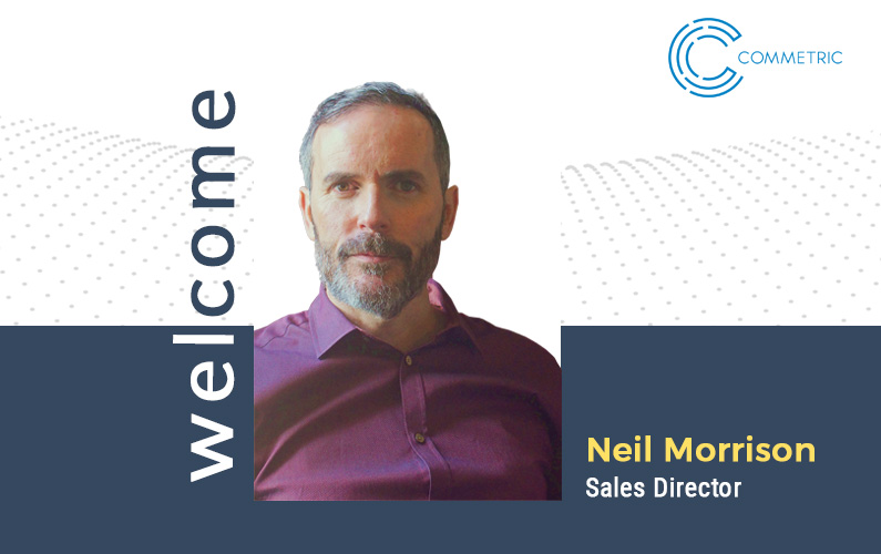 Commetric adds Neil Morrison to team as Sales Director