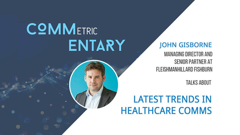 Trends in Healthcare Comms: An Interview with John Gisborne of FleishmanHillard Fishburn