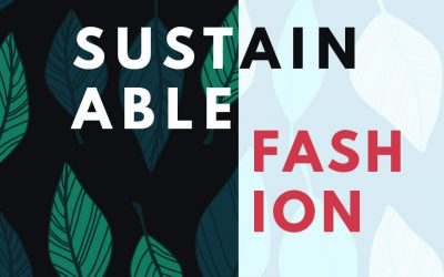 Sustainable Fashion: Bringing Green into Vogue