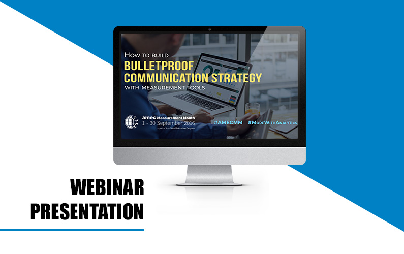 Webinar presentation: How to build bulletproof communication strategy with measurement tools