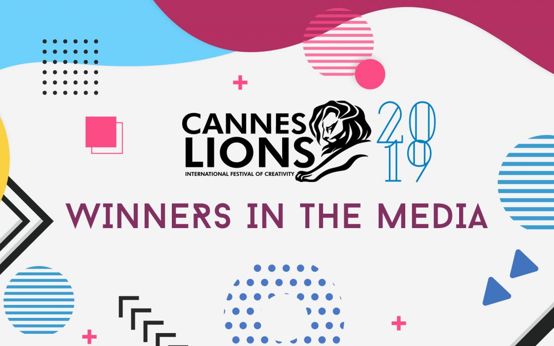 Cannes Lions 2019: Winners in the Media